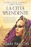 La Saga di al-Andalus, Libro Primo: La Città Splendente book summary, reviews and downlod