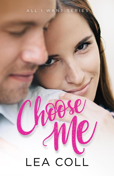 Choose Me by Lea Coll Book Summary, Reviews and E-Book Download