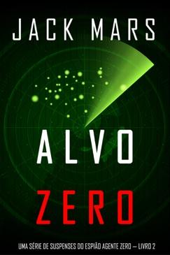 Alvo Zero: Uma série de suspenses do espião Agente Zero — Livro nº2 E-Book Download
