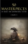 50 Masterpieces of Occult & Supernatural Fiction Vol. 1 book summary, reviews and downlod