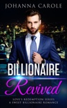 Billionaire Revived: A Sweet Billionaire Romance book summary, reviews and download