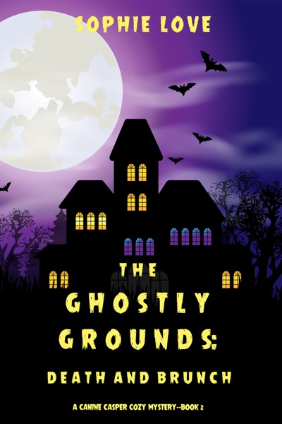 The Ghostly Grounds: Death and Brunch (A Canine Casper Cozy Mystery—Book 2) by Sophie Love Book Summary, Reviews and E-Book Download