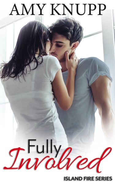 Fully Involved by Amy Knupp Book Summary, Reviews and E-Book Download