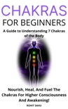 Chakras for Beginners: A Guide to Understanding 7 Chakras of the Body book summary, reviews and downlod