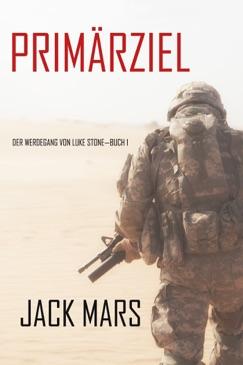 Primärziel: Der Werdegang von Luke Stone—Buch #1 (ein Action Thriller) E-Book Download