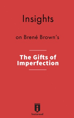 Insights on Brené Brown's The Gifts of Imperfection E-Book Download