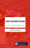 Capital Investment Decisions for Entrepreneurs book summary, reviews and download