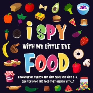 I Spy With My Little Eye - Food. A Wonderful Search and Find Game for Kids 2-4. Can You Spot the Food That Starts With...? by Draft2Digital, LLC book summary, reviews and downlod