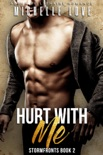 Hurt With Me: An Alpha Billionaire Romance book summary, reviews and downlod