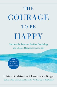 The Courage to Be Happy E-Book Download