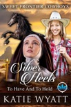 Silver Heels To Have And To Hold book summary, reviews and download