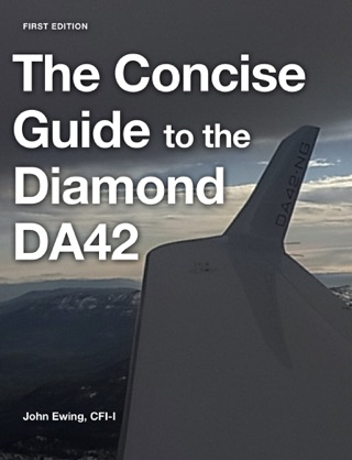The Concise Guide to the Diamond DA42 by John Robert Ewing book summary, reviews and downlod