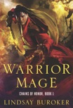 Warrior Mage (Chains of Honor, Book 1) book summary, reviews and download