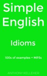 Simple English: Idioms book summary, reviews and download