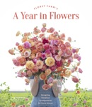 Floret Farm's A Year in Flowers book summary, reviews and download
