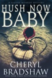 Hush Now Baby book summary, reviews and download