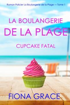 La Boulangerie de la Plage : Cupcake Fatal (Roman Policier La Boulangerie de la Plage — Tome 1) E-Book Download