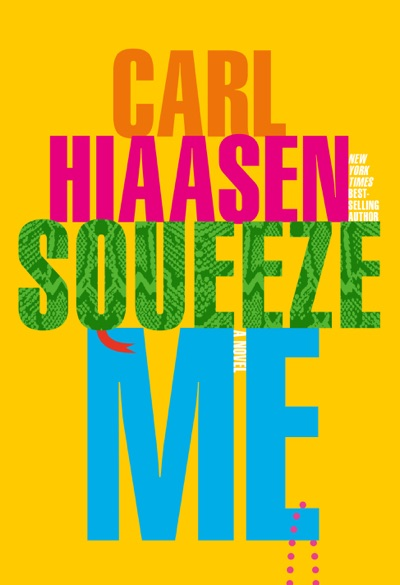 Squeeze Me by Carl Hiaasen Book Summary, Reviews and E-Book Download