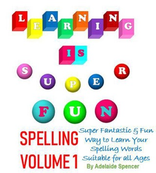Learning is Super Fun Spelling by Draft2Digital, LLC book summary, reviews and downlod