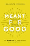 Meant for Good book summary, reviews and download