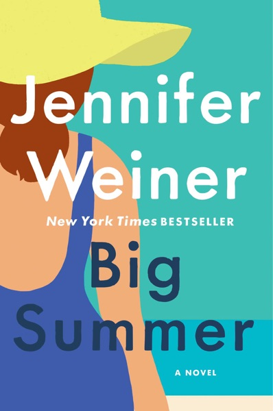 Big Summer by Jennifer Weiner Book Summary, Reviews and E-Book Download