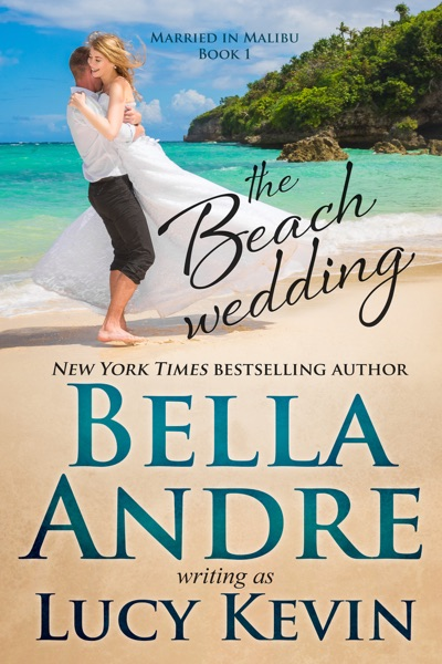 The Beach Wedding by Bella Andre & Lucy Kevin Book Summary, Reviews and E-Book Download