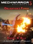 MechWarrior 5 Mercenaries: Obligation's Forge (An Origins Series Story, #8) book summary, reviews and download