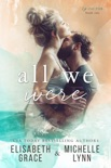 All We Were book summary, reviews and download