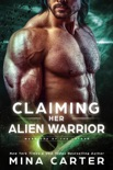 Claiming Her Alien Warrior book summary, reviews and downlod