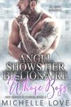 Angel Shows Her Billionaire Whose Boss: MC Biker Romance book summary, reviews and downlod