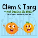 Clem & Tang - Not Peeling So Well book summary, reviews and download