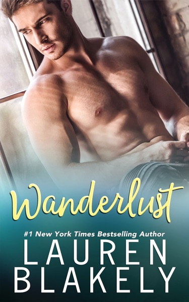 Wanderlust by Lauren Blakely Book Summary, Reviews and E-Book Download