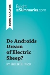 Do Androids Dream of Electric Sheep? by Philip K. Dick (Book Analysis) book summary, reviews and downlod