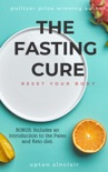 The Fasting Cure: Rest Your Body book summary, reviews and download