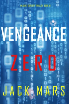 Vengeance Zero (An Agent Zero Spy Thriller—Book #10) E-Book Download