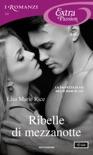 Ribelle di mezzanotte (I Romanzi Extra Passion) book summary, reviews and downlod