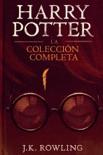 Harry Potter: La Colección Completa (1-7) book summary, reviews and downlod