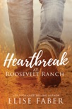 Heartbreak at Roosevelt Ranch book summary, reviews and downlod
