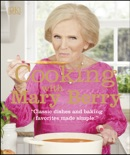 Cooking with Mary Berry book summary, reviews and download