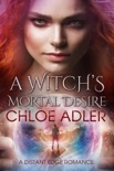 A Witch's Mortal Desire book summary, reviews and download