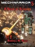 MechWarrior 5 Mercenaries: A Skein of Schemes (An Origins Series Story, #7) book summary, reviews and download
