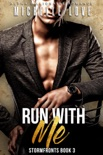 Run With Me: An Alpha Billionaire Romance book summary, reviews and downlod