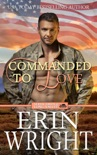 Commanded to Love – A Military Western Romance Novel book summary, reviews and downlod
