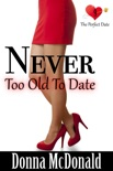 Never Too Old To Date book summary, reviews and download