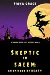 Skeptic in Salem: An Episode of Death (A Dubious Witch Cozy Mystery—Book 3) book summary, reviews and downlod