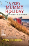 A Very Mummy Holiday book summary, reviews and downlod