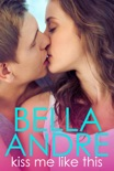 Kiss Me Like This book summary, reviews and download