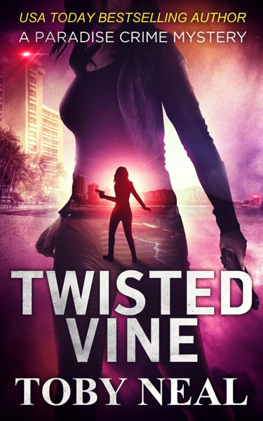 Twisted Vine by Toby Neal Book Summary, Reviews and E-Book Download