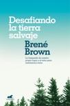 Desafiando la tierra salvaje book summary, reviews and downlod