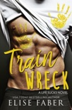 Train Wreck book summary, reviews and downlod